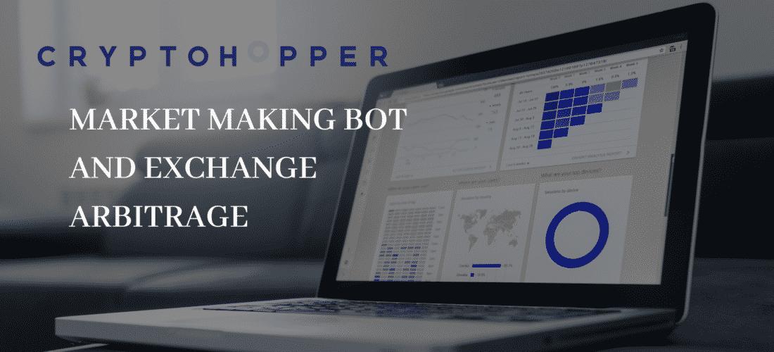 Trade Easily With Cryptohopper's Market Making Bot and Exchange Arbitrage