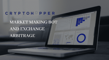 Trade Easily With Cryptohopper's Market Making Bot and Exchange Arbitrage