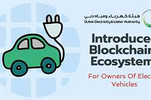 DEWA Sets Up Blockchain Ecosystem for Electric Vehicles